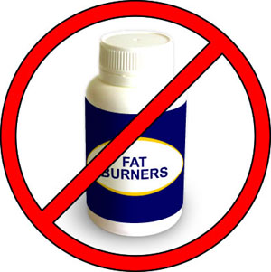 NO FAT BURNERS!