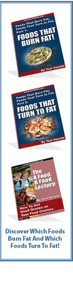 Learn More About Fat Burning Foods in Tom's BURN THE FAT program - CLICK HERE